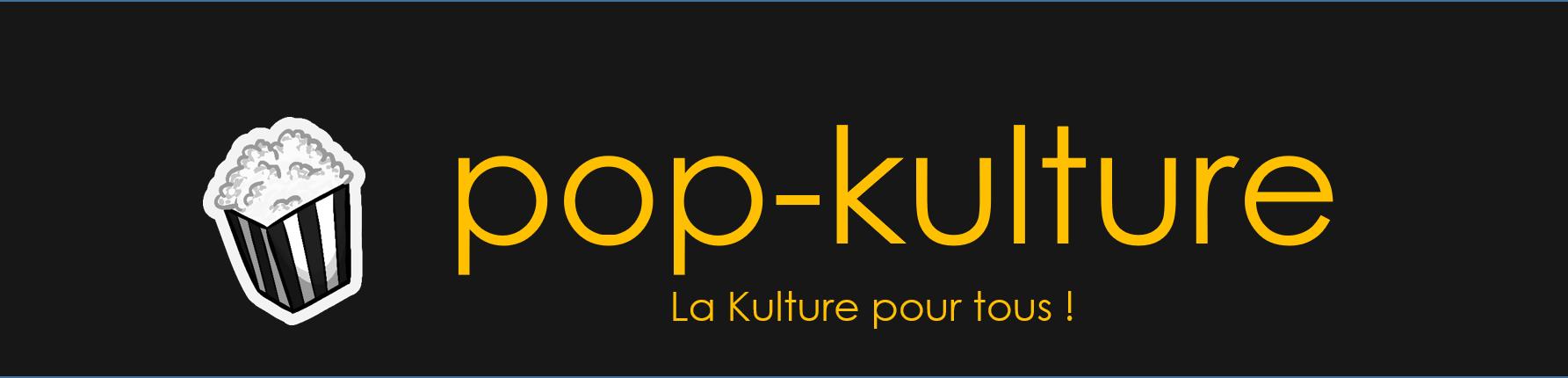 Pop-kulture, le magazine culturel qui ne se prend pas au sérieux